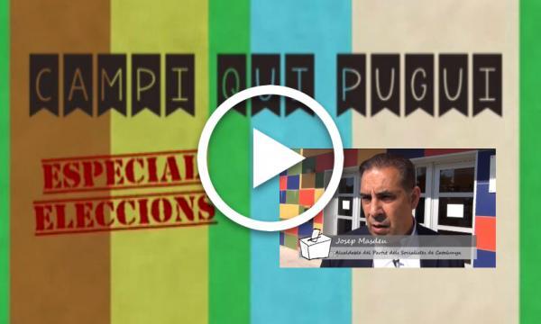 CAMPI QUI PUGUI Especial Eleccions. PSC Josep Masdeu